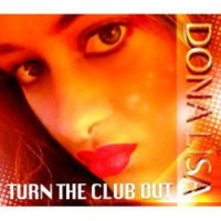 DONA LISA �Turn The Club Out�