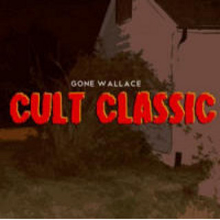 Gone Wallace - Cult Classic